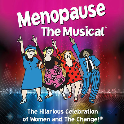 MENOPAUSE THE MUSICAL 2020
